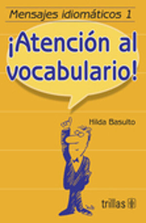 ATENCION AL VOCABULARIO / MENSAJES IDIOMATICOS 1