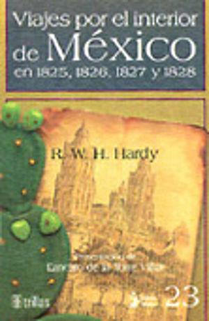 VIAJES POR EL INTERIOR DE MEXICO EN 1825,1826,1827 Y 1828