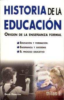 HISTORIA DE LA EDUCACION. ORIGEN DE LA ENSEÑANZA FORMAL