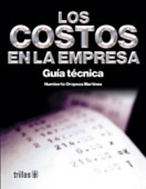 COSTOS EN LA EMPRESA, LOS. GUIA TECNICA