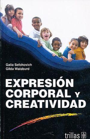 EXPRESION CORPORAL Y CREATIVIDAD / 2 ED.