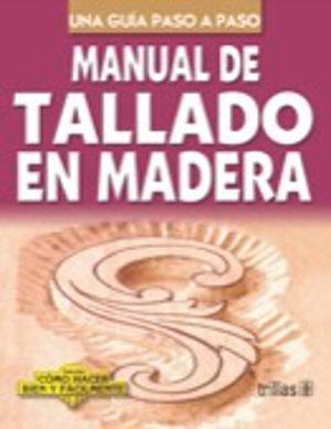 MANUAL DE TALLADO EN MADERA