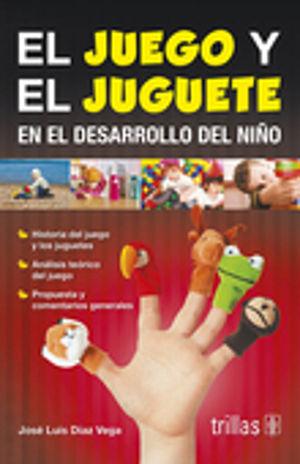 JUEGO Y EL JUGUETE EN EL DESARROLLO DEL NIÑO, EL