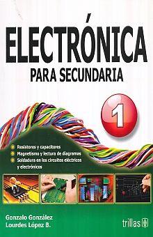 ELECTRONICA PARA SECUNDARIA 1 / 2 ED.