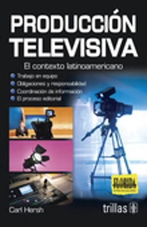 PRODUCCION TELEVISIVA. EL CONTEXTO LATINOAMERICANO