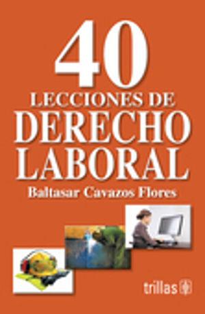 40 LECCIONES DE DERECHO LABORAL / 9 ED.
