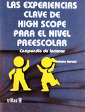 EXPERIENCIAS CLAVE DE HIGH SCOPE PARA EL NIVEL PREESCOLAR, LAS