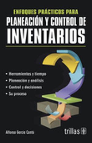 ENFOQUES PRACTICOS PARA PLANEACION Y CONTROL DE INVENTARIOS
