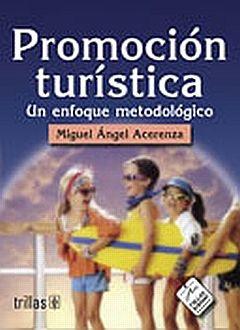 PROMOCION TURISTICA. UN ENFOQUE METODOLOGICO / 7 ED.