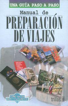 MANUAL DE PREPARACION DE VIAJES. UNA GUIA PASO A PASO