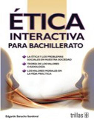 ETICA INTERACTIVA PARA BACHILLERATO