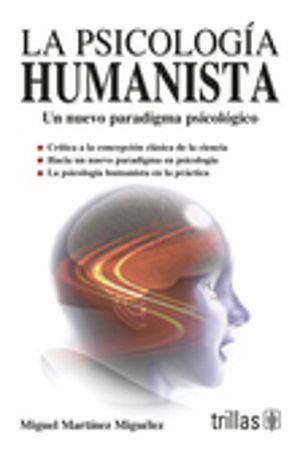 PSICOLOGIA HUMANISTA, LA