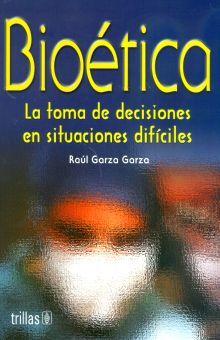 BIOETICA. LA TOMA DE DECISIONES EN SITUACIONES DIFICILES