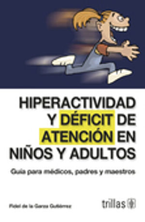HIPERACTIVIDAD Y DEFICIT DE ATENCION EN NIÑOS Y ADULTOS