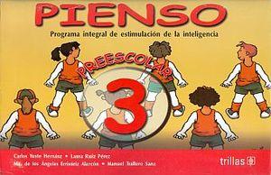 PIENSO 3 PROGRAMA INTEGRAL DE ESTIMULACION DE LA INTELIGENCIA. PREESCOLAR