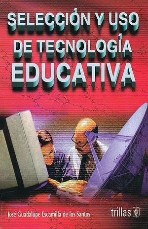 SELECCION Y USO DE TECNOLOGIA EDUCATIVA