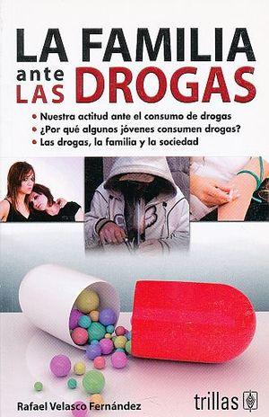 FAMILIA ANTE LAS DROGAS, LA