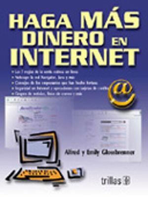 HAGA MAS DINERO EN INTERNET
