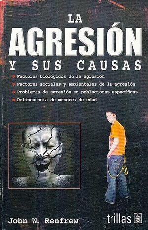 AGRESION Y SUS CAUSAS, LA