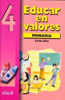 EDUCAR EN VALORES 4. PRIMARIA