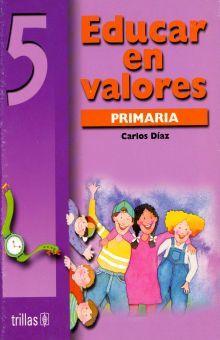 EDUCAR EN VALORES 5. PRIMARIA