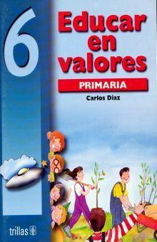 EDUCAR EN VALORES 6. PRIMARIA