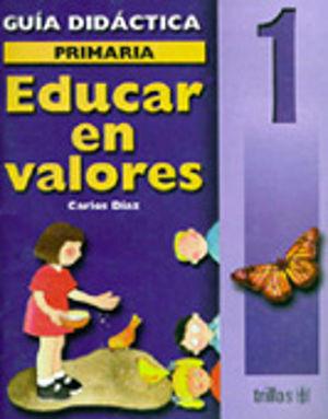 EDUCAR EN VALORES 1 PRIMARIA. GUIA DEL MAESTRO