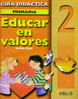 EDUCAR EN VALORES 2 PRIMARIA. GUIA DEL MAESTRO