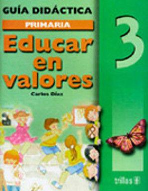 EDUCAR EN VALORES 3 PRIMARIA. GUIA DEL MAESTRO