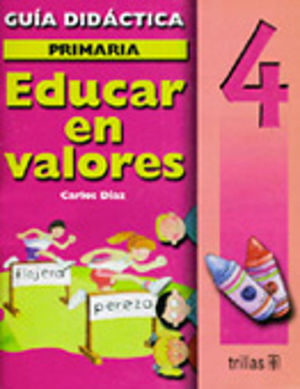 EDUCAR EN VALORES 4 PRIMARIA. GUIA DEL MAESTRO