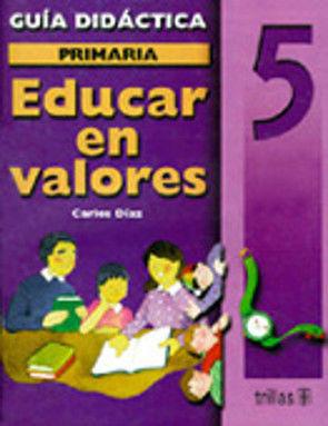 EDUCAR EN VALORES 5 PRIMARIA. GUIA DEL MAESTRO