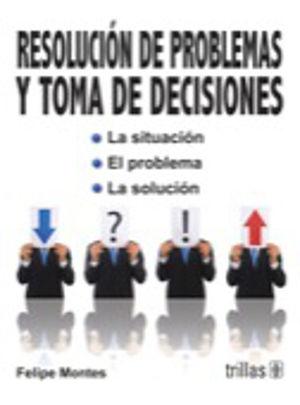 RESOLUCION DE PROBLEMAS Y TOMA DE DECISIONES