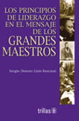 PRINCIPIOS DE LIDERAZGO EN EL MENSAJE DE LOS GRANDES MAESTROS, LOS