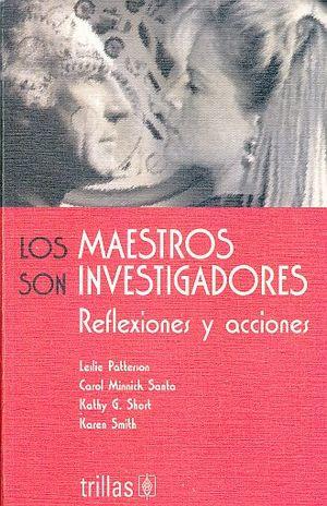 MAESTROS SON INVESTIGADORES, LOS. REFLEXIONES Y ACCIONES
