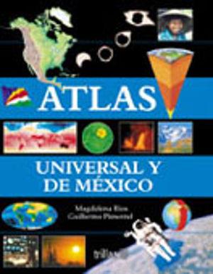ATLAS UNIVERSAL Y DE MEXICO. SECUNDARIA