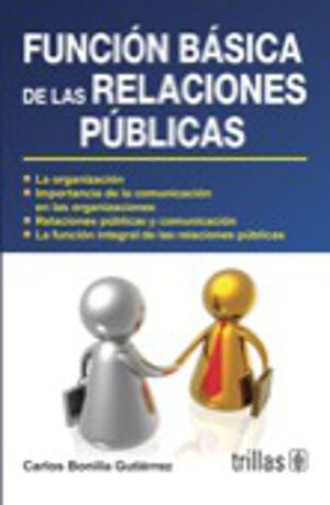 FUNCION BASICA DE LA RELACIONES PUBLICAS