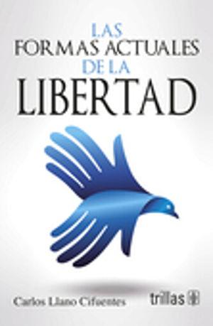 FORMAS ACTUALES DE LA LIBERTAD, LAS