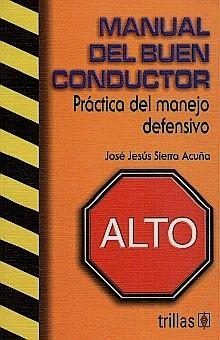 MANUAL DEL BUEN CONDUCTOR. PRACTICA DEL MANEJO DEFENSIVO