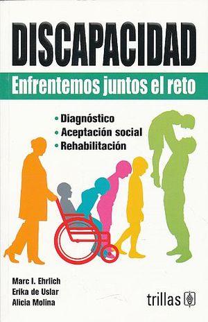 DISCAPACIDAD. ENFRENTAR JUNTOS EL RETO