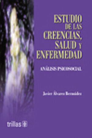 ESTUDIO DE LAS CREENCIAS SALUD Y ENFERMEDAD. ANALISIS PSICOSOCIAL