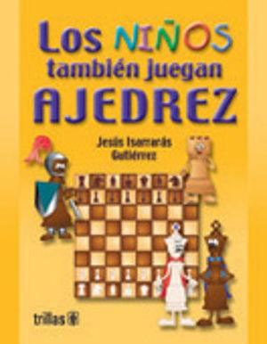 NIÑOS TAMBIEN JUEGAN AJEDREZ, LOS