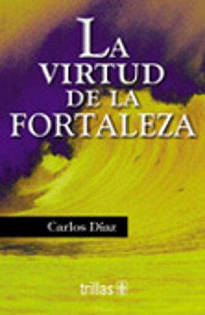 VIRTUD DE LA FORTALEZA, LA