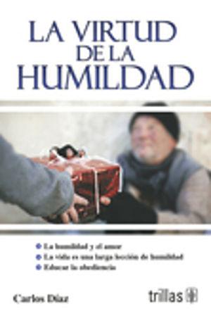 VIRTUD DE LA HUMILDAD, LA