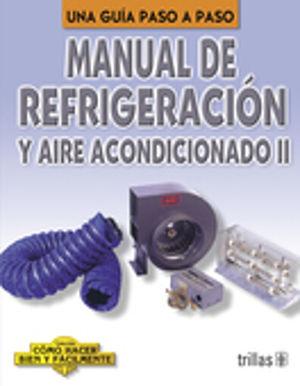 MANUAL DE REFRIGERACION Y AIRE ACONDICIONADO II