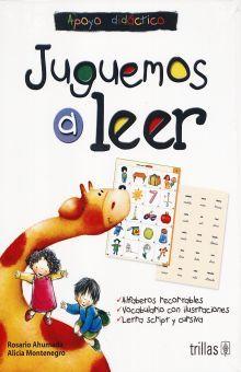JUGUEMOS A LEER APOYO DIDACTICO ALFABETOS RECORTABLES VOCABULARIO CON ILUSTRACIONES. LETRA SCRIPT Y CURSIVA / 2 ED.