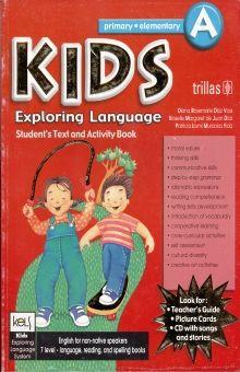 KIDS A. EXPLORING LANGUAJE STUDENTS TEXT AND ACTIVITY BOOK