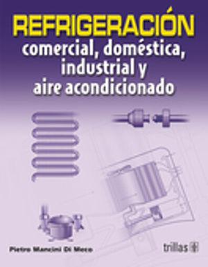 REFRIGERACION COMERCIAL DOMESTICA INDUSTRIAL Y AIRE ACONDICIONADO