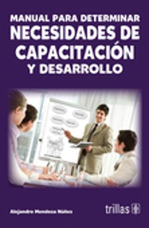 MANUAL PARA DETERMINAR NECESIDADES DE CAPACITACION Y DESARROLLO