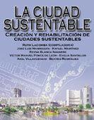 CIUDAD SUSTENTABLE CREACION Y REHABILITACION DE CIUDADES SUSTENTABLES, LA