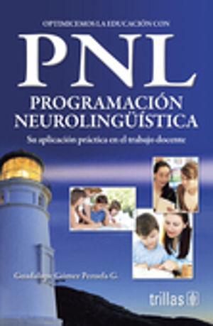 OPTIMICEMOS LA EDUCACION CON PNL PROGRAMACION NEUROLINGUISTICA